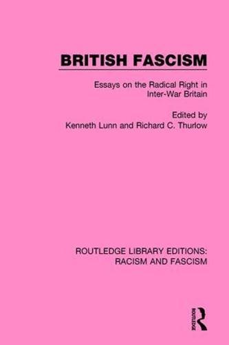 British Fascism: Essays on the Radical Right in Inter-War Britain (Paperback)