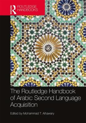 Routledge Handbook of Arabic Second Language Acquisition - Routledge Language Handbooks (Hardback)