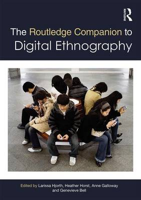 The Routledge Companion to Digital Ethnography - Routledge Media and Cultural Studies Companions (Hardback)