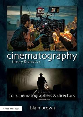 Cinematography: Theory and Practice: Image Making for Cinematographers and Directors (Paperback)
