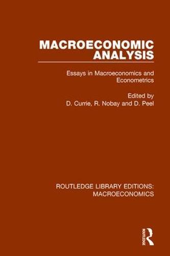 Macroeconomic Analysis: Essays in macroeconomics and econometrics - Routledge Library Editions: Macroeconomics (Hardback)