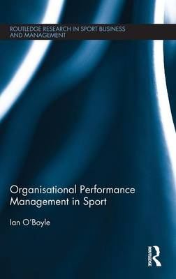 Organisational Performance Management in Sport - Routledge Research in Sport Business and Management (Hardback)