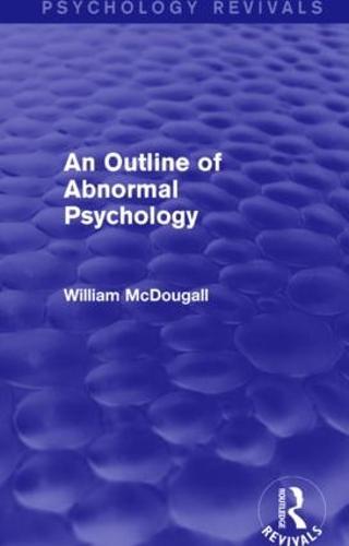 An Outline of Abnormal Psychology - Psychology Revivals (Paperback)