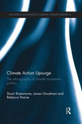Climate Action Upsurge: The Ethnography of Climate Movement Politics (Paperback)