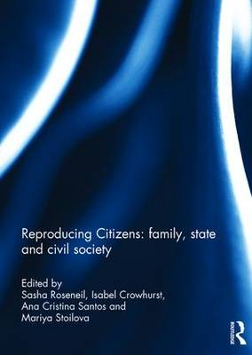 Reproducing Citizens: family, state and civil society (Hardback)