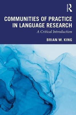 Communities of Practice in Language Research: A Critical Introduction (Paperback)