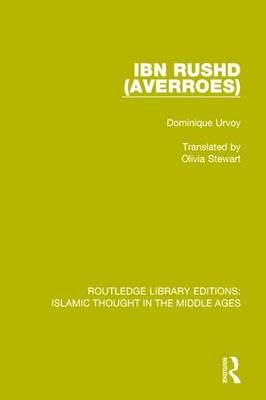 Ibn Rushd (Averroes) - Routledge Library Editions: Islamic Thought in the Middle Ages 3 (Hardback)