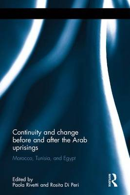 Continuity and change before and after the Arab uprisings: Morocco, Tunisia, and Egypt (Hardback)