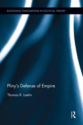 Pliny's Defense of Empire - Routledge Innovations in Political Theory (Paperback)