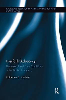 Interfaith Advocacy: The Role of Religious Coalitions in the Political Process (Paperback)