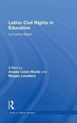 Latino Civil Rights in Education: La Lucha Sigue (Hardback)