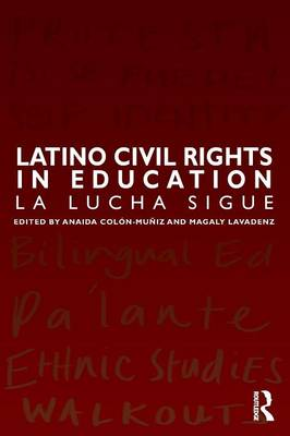 Latino Civil Rights in Education: La Lucha Sigue (Paperback)