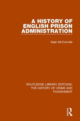A History of English Prison Administration - Routledge Library Editions: The History of Crime and Punishment (Hardback)