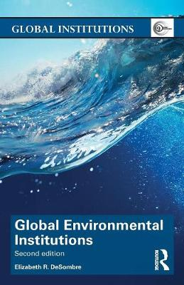 Global Environmental Institutions - Global Institutions (Paperback)