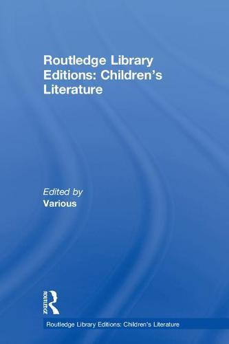 Routledge Library Editions: Children's Literature - Routledge Library Editions: Children's Literature (Hardback)