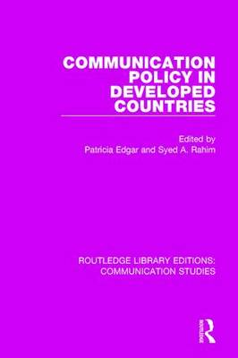 Communication Policy in Developed Countries - Routledge Library Editions: Communication Studies (Hardback)