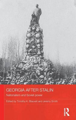 Georgia after Stalin: Nationalism and Soviet power - BASEES/Routledge Series on Russian and East European Studies (Hardback)