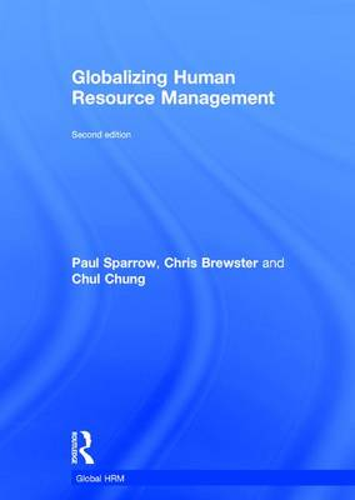 Globalizing Human Resource Management - Global HRM (Hardback)