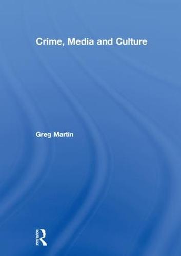 Crime, Media and Culture (Hardback)