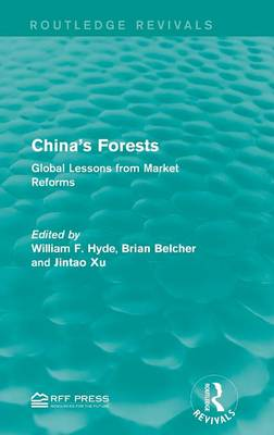 China's Forests: Global Lessons from Market Reforms - Routledge Revivals (Hardback)