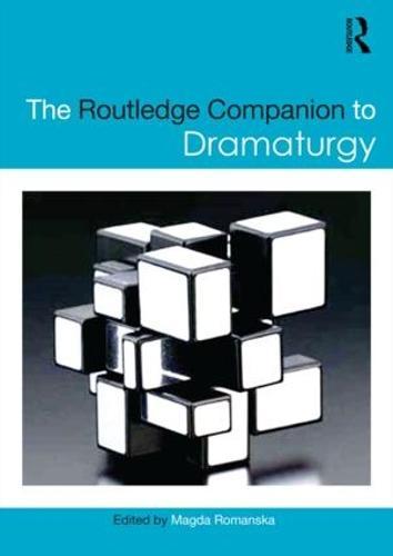 The Routledge Companion to Dramaturgy - Routledge Companions (Paperback)