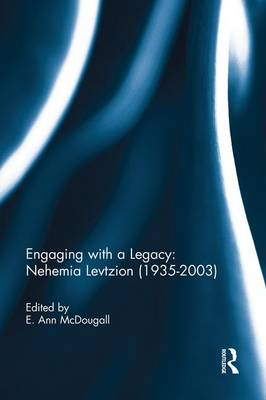 Engaging with a Legacy: Nehemia Levtzion (1935-2003) (Paperback)
