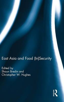 East Asia and Food (In)Security (Hardback)