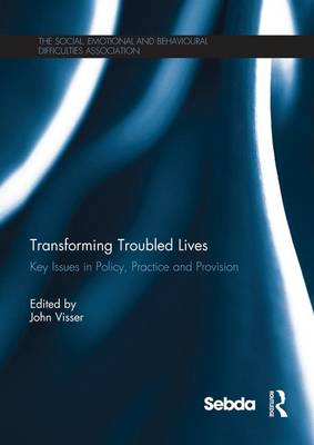 Transforming Troubled Lives: Key Issues in Policy, Practice and Provision (Paperback)