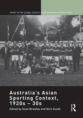 Australia's Asian Sporting Context, 1920s - 30s (Paperback)