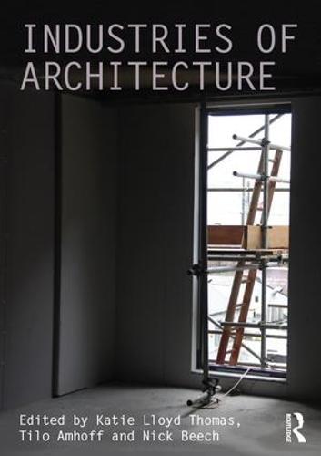 Industries of Architecture (Hardback)
