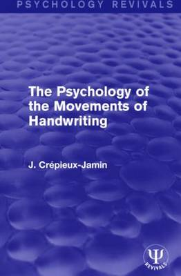 The Psychology of the Movements of Handwriting - Psychology Revivals (Hardback)
