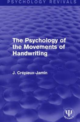 The Psychology of the Movements of Handwriting - Psychology Revivals (Paperback)