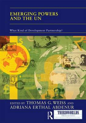 Emerging Powers and the UN: What Kind of Development Partnership? - ThirdWorlds (Hardback)