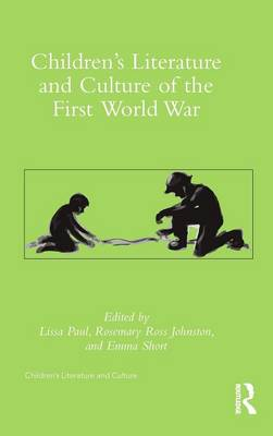 Children's Literature and Culture of the First World War - Children's Literature and Culture (Hardback)