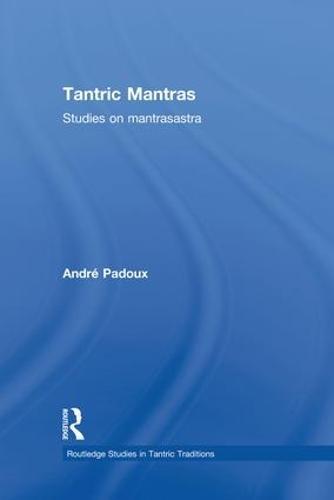 Tantric Mantras: Studies on Mantrasastra (Paperback)