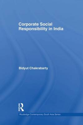 Corporate Social Responsibility in India - Routledge Contemporary South Asia Series (Paperback)