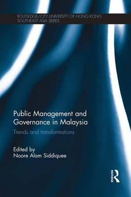 Public Management and Governance in Malaysia: Trends and Transformations (Paperback)