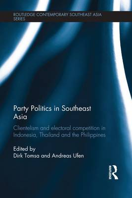 Party Politics in Southeast Asia: Clientelism and Electoral Competition in Indonesia, Thailand and the Philippines (Paperback)