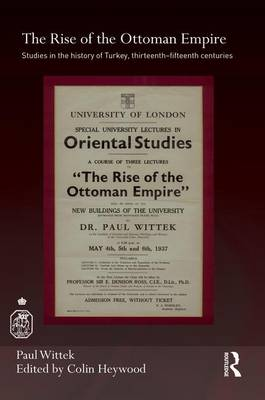 The Rise of the Ottoman Empire: Studies in the History of Turkey, thirteenth-fifteenth Centuries (Paperback)