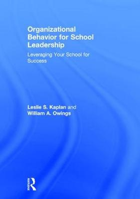 Organizational Behavior for School Leadership: Leveraging Your School for Success (Hardback)