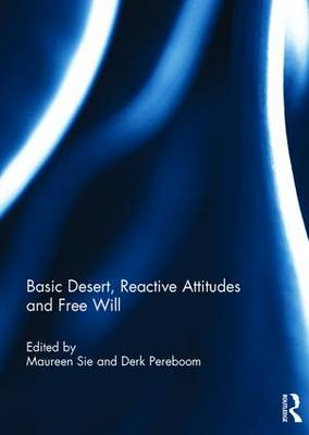 Basic Desert, Reactive Attitudes and Free Will (Hardback)