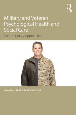 Military Veteran Psychological Health and Social Care: Contemporary Issues (Paperback)