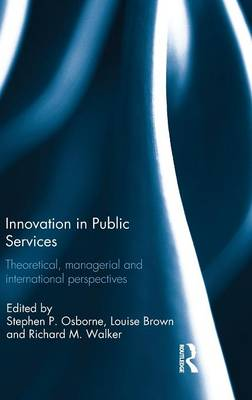 Innovation in Public Services: Theoretical, managerial, and international perspectives (Hardback)