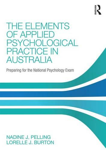 The Elements of Applied Psychological Practice in Australia: Preparing for the National Psychology Examination (Paperback)
