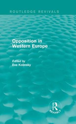Opposition in Western Europe - Routledge Revivals (Hardback)