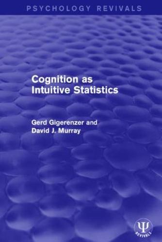 Cognition as Intuitive Statistics - Psychology Revivals (Paperback)
