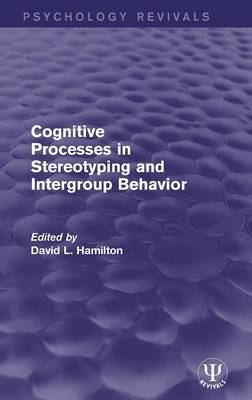 Cognitive Processes in Stereotyping and Intergroup Behavior (Hardback)