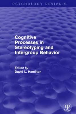 Cognitive Processes in Stereotyping and Intergroup Behavior (Paperback)