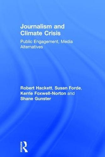 Journalism and Climate Crisis: Public Engagement, Media Alternatives (Hardback)