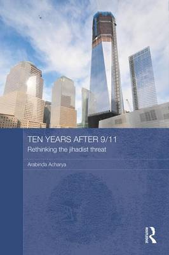Ten Years After 9/11 - Rethinking the Jihadist Threat (Paperback)